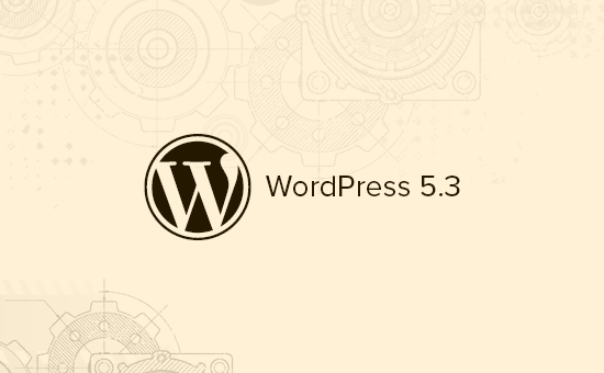 تغییرات وردپرس 5.3 (ویژگی ها و تصاویر)